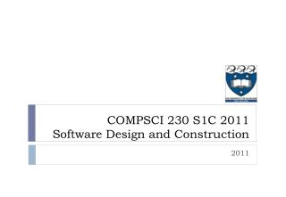 COMPSCI 230 S1C 2011 Software Design and Construction