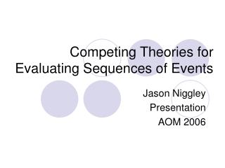 Competing Theories for Evaluating Sequences of Events