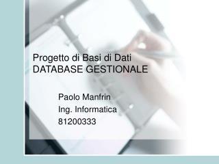 Progetto di Basi di Dati DATABASE GESTIONALE