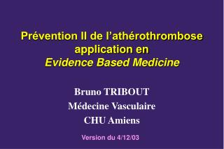 Prévention II de l'athérothrombose  application en  Evidence Based Medicine