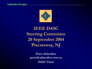 IEEE DASC Steering Committee 20 September 2004 Piscataway, NJ