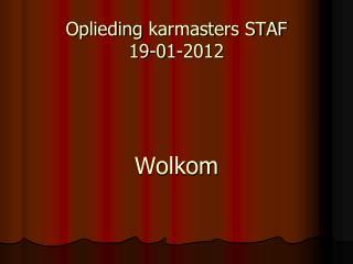 Oplieding  karmasters STAF 19-01-2012 Wolkom