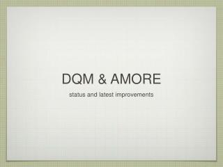 DQM & AMORE