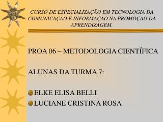 CURSO DE ESPECIALIZAÇÃO EM TECNOLOGIA DA COMUNICAÇÃO E INFORMAÇÃO NA PROMOÇÃO DA APRENDIZAGEM.