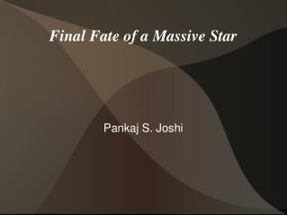 Final Fate of a Massive Star