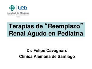 Terapias de  � Reemplazo �  Renal Agudo en Pediatr�a