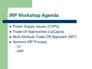 IRP Workshop Agenda