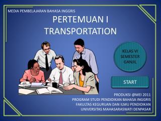 PERTEMUAN I TRANSPORTATION