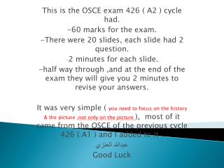 This is the OSCE exam 426 ( A2 ) cycle had. -60 marks for the exam.