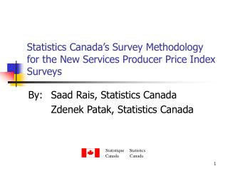 Statistics Canada�s Survey Methodology for the New Services Producer Price Index Surveys