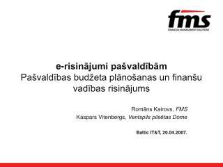 e-risinājumi pašvaldībām Pašvaldības budžeta plānošanas un finanšu vadības risinājums