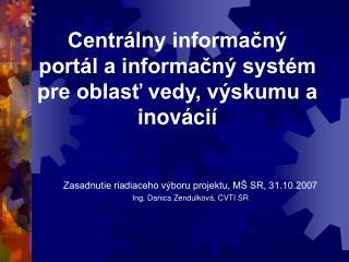 Centrálny informačný portál a informačný systém pre oblasť vedy, výskumu a inovácií