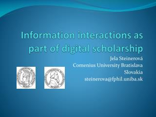 Information interactions as  part  of digital scholarship