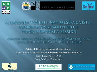 Patrick J. Crist,  Lynn Scharf (NatureServe)