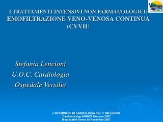 I TRATTAMENTI INTENSIVI NON FARMACOLOGICI: EMOFILTRAZIONE VENO-VENOSA CONTINUA (CVVH)