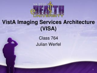 VistA Imaging Services Architecture (VISA)