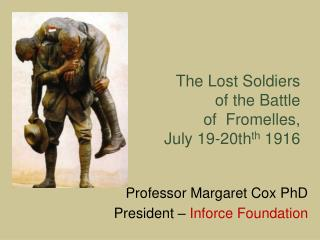 The Lost Soldiers  of the Battle  of  Fromelles,  July 19-20th th  1916
