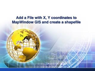 Add a File with X, Y coordinates to  MapWindow  GIS and create a  shapefile