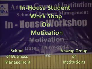 In-House Student  Work Shop On  Motivation