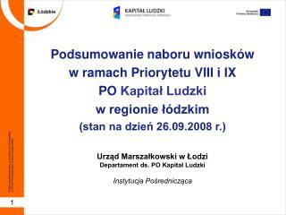 Podsumowanie naboru wniosków  w ramach Priorytetu VIII i IX PO  Kapitał Ludzki w regionie łódzkim