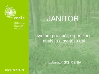 systém pro sběr, organizaci, analýzu a syntézu dat