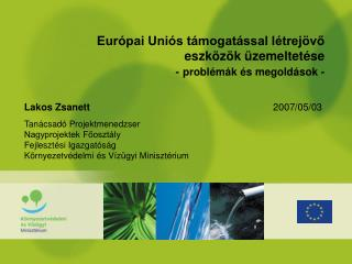 Európai Uniós támogatással létrejövő  eszközök üzemeltetése  - problémák és megoldások -