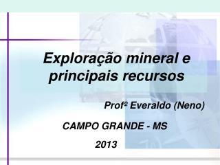 Exploração mineral e principais recursos