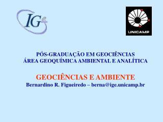 PÓS-GRADUAÇÃO EM GEOCIÊNCIAS ÁREA GEOQUÍMICA AMBIENTAL E ANALÍTICA GEOCIÊNCIAS E AMBIENTE