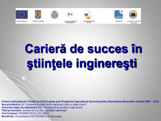 Carieră de succes în ştiinţele inginereşti