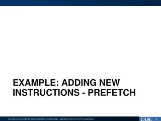 Example: Adding new instructions -  prefetch
