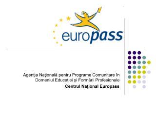 Agen ţia Naţională pentru Programe Comunitare în Domeniul Educaţiei şi Formării Profesionale