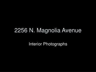 2256 N. Magnolia Avenue
