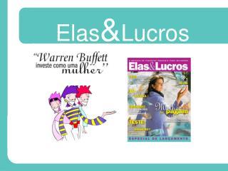 Elas & Lucros