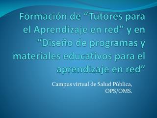 Campus virtual de Salud Pública, OPS/OMS.