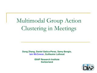 Multimodal Group Action Clustering in Meetings