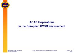 ACAS II operations in the European RVSM environment