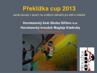 Překližka cup 2013 seriál závodů vlezení na umělých stěnách pro děti a mládež
