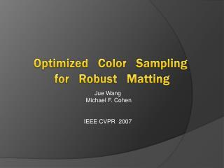 Jue Wang  Michael F. Cohen IEEE CVPR  2007