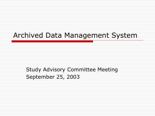 Archived Data Management System