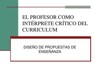 EL PROFESOR COMO INTÉRPRETE CRÍTICO DEL CURRICULUM