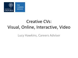Creative CVs: Visual, Online, Interactive, Video