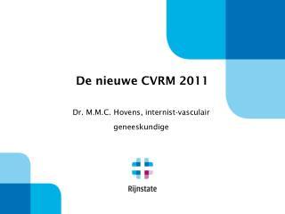 De nieuwe CVRM 2011