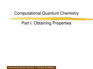 Computational Quantum Chemistry  Part I. Obtaining Properties