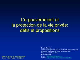 L'e-gouvernment et la protection de la vie privée: défis et propositions