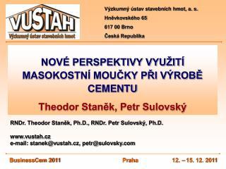 NOVÉ PERSPEKTIVY VYUŽITÍ MASOKOSTNÍ MOUČKY PŘI VÝROBĚ CEMENTU Theodor Staněk, Petr Sulovský