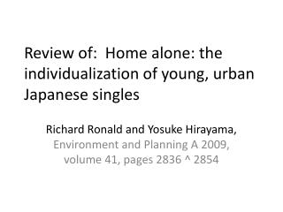Review of:  Home alone: the individualization of young, urban Japanese singles