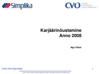 Karjäärinõustamine  Anno 2008  Agu Vahur
