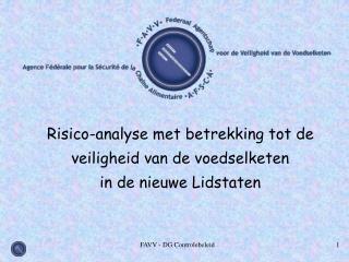 Risico-analyse met betrekking tot de veiligheid van de voedselketen  in de nieuwe Lidstaten