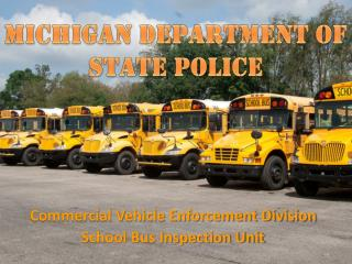 Commercial Vehicle Enforcement Division School Bus Inspection Unit