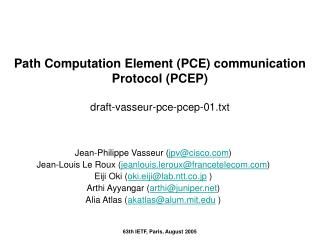 Path Computation Element (PCE) communication Protocol (PCEP) draft-vasseur-pce-pcep-01.txt